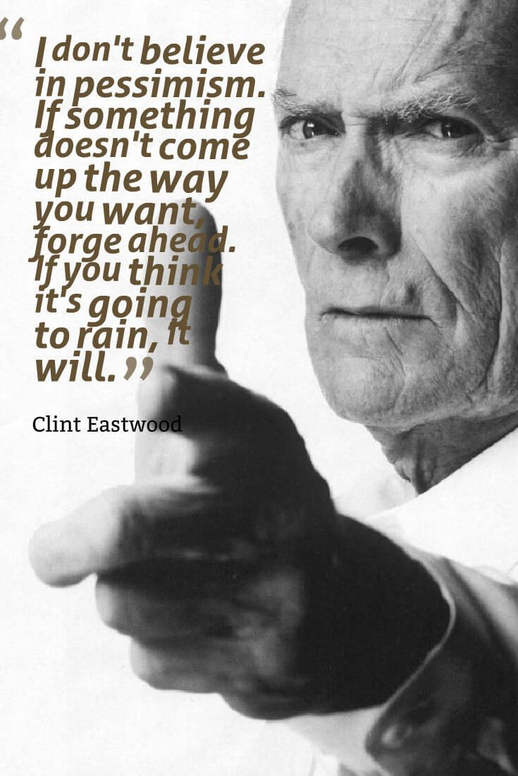 Clint Eastwood #Quote To Live By | Clint eastwood quotes ...