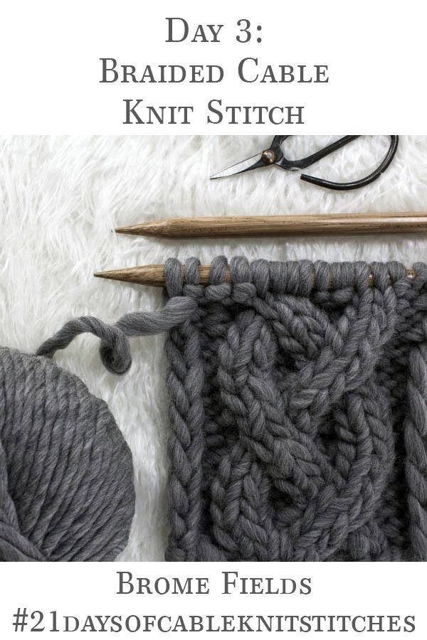 Day 3 : Braided Cable Knit Stitch : #21daysofcableknitstitches - Brome Fields