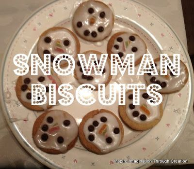 Inspire imagination through creation: Easy to make Snowman biscuits