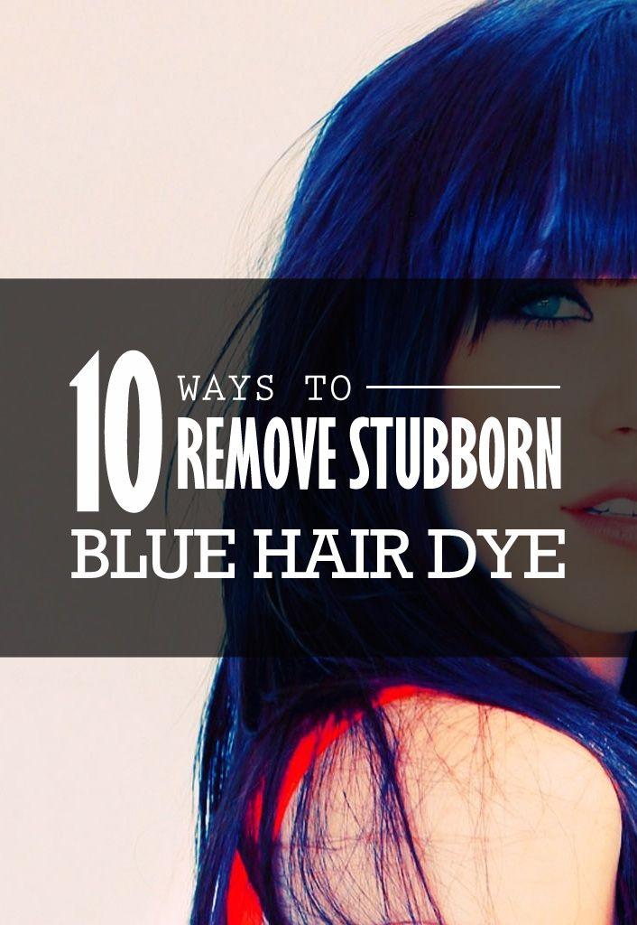 10 Ways To Remove Stubborn Blue Hair Dye Dyed Hair Blue Blue Hair Hair Dye Removal