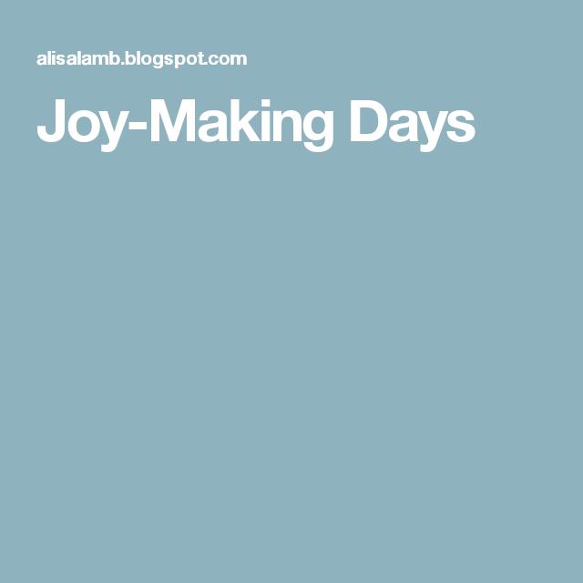 Joy-Making Days