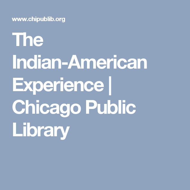 The Indian-American Experience (With images) | Chicago ...