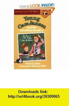 Young Cam Jansen and the Substitute Mystery #11 (9780142406601) David A. Adler, Susanna Natti , ISBN-10: 0142406600  , ISBN-13: 978-0142406601 ,  , tutorials , pdf , ebook , torrent , downloads , rapidshare , filesonic , hotfile , megaupload , fileserve