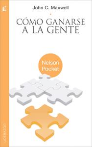 Descargar Cómo Ganarse A La Gente Libro Gratis Pdf Epub John C Maxwell Libros De Bolsillo Economia Y Negocios Libros De Lenguaje Corporal