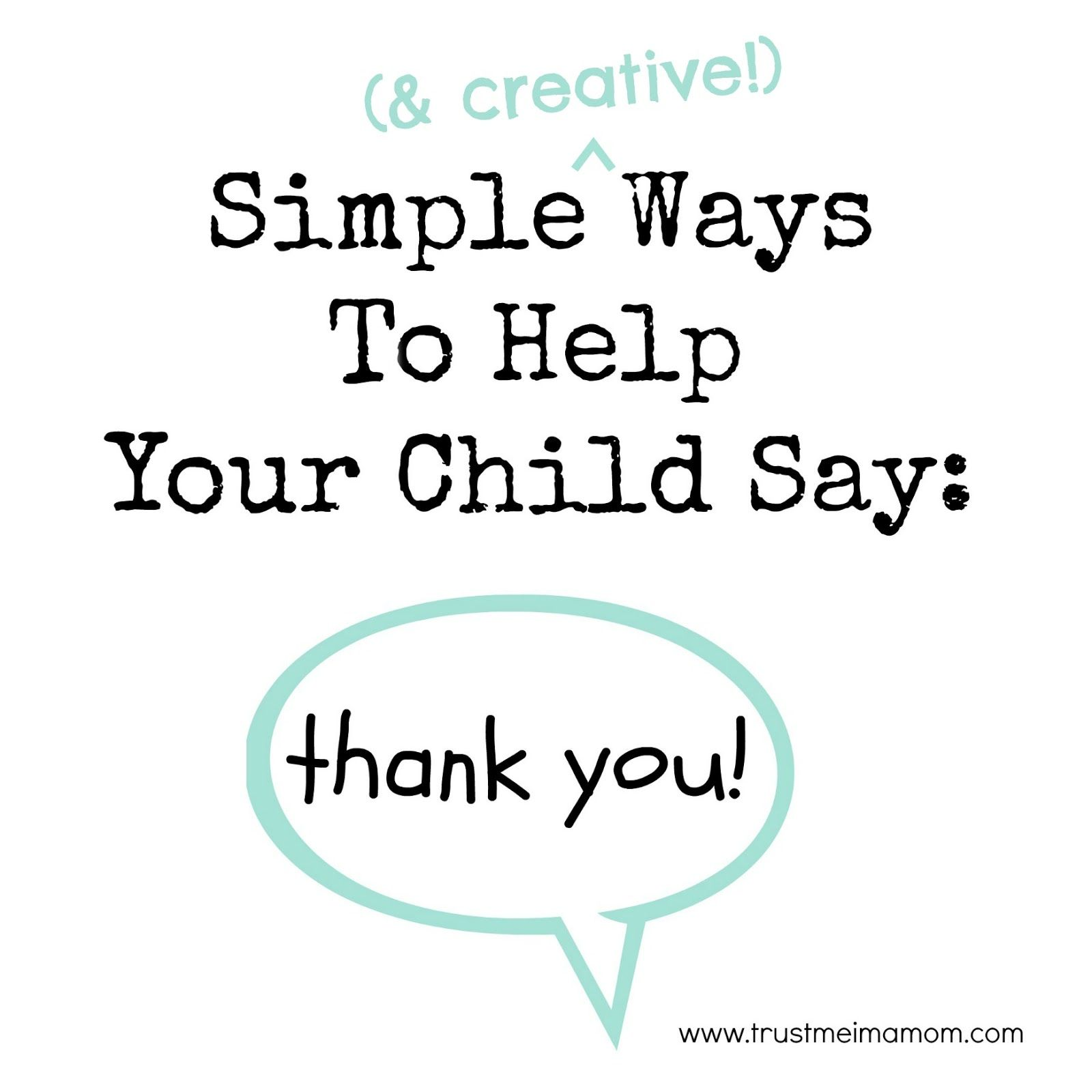 Simple Creative Ways To Help Your Child Say Thank You Free Printable Teaching Kids Teaching Character Kids Blogger