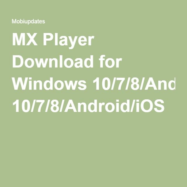 MX Player Download for Windows 10/7/8/Android/iOS