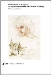 Architettura e disegno : la reppresentazione da Vitruvio a Ghery / James S. Ackerman http://encore.fama.us.es/iii/encore/record/C__Rb1588121?lang=spi