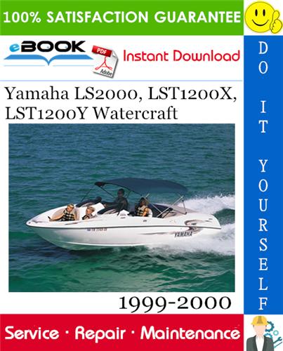 Yamaha Ls2000 Lst1200x Lst1200y Watercraft Service Repair Manual 1999 2000 Download In 2020 Repair Manuals Water Crafts Yamaha