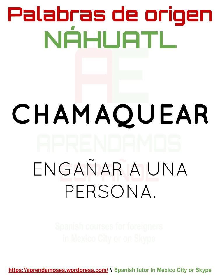 Palabras De Origen Nahuatl Palabras En Nahuatl Palabras Palabras Interesantes
