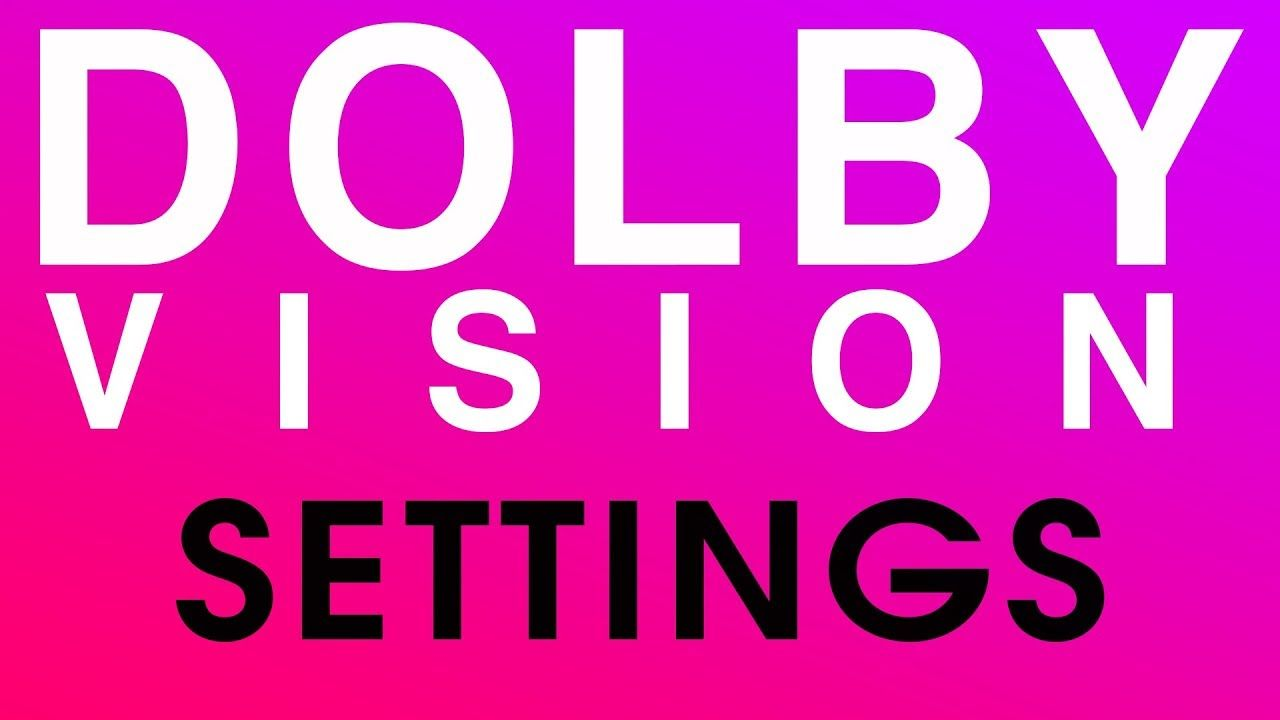 Dolby Vision Settings) In-Depth Walkthrough - LG B7, C7, E7