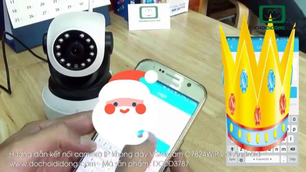 Hướng dẫn kết nối camera IP không dây VStarcam C7824WIP với điện thoại A...