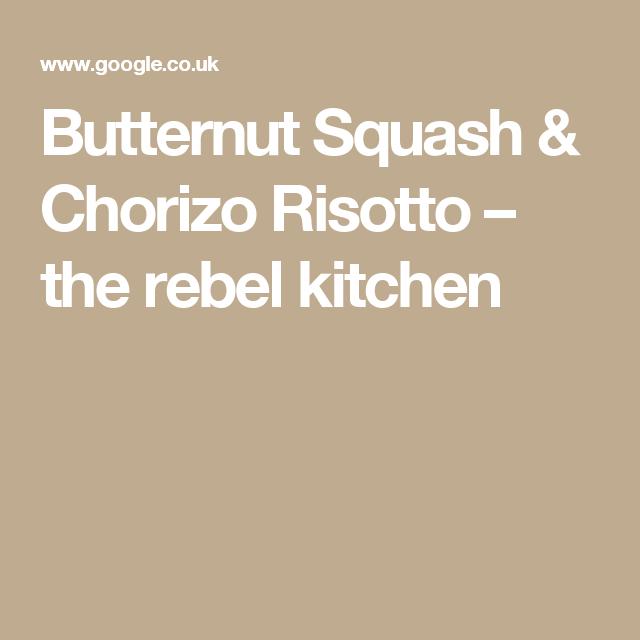 Butternut Squash & Chorizo Risotto – the rebel kitchen