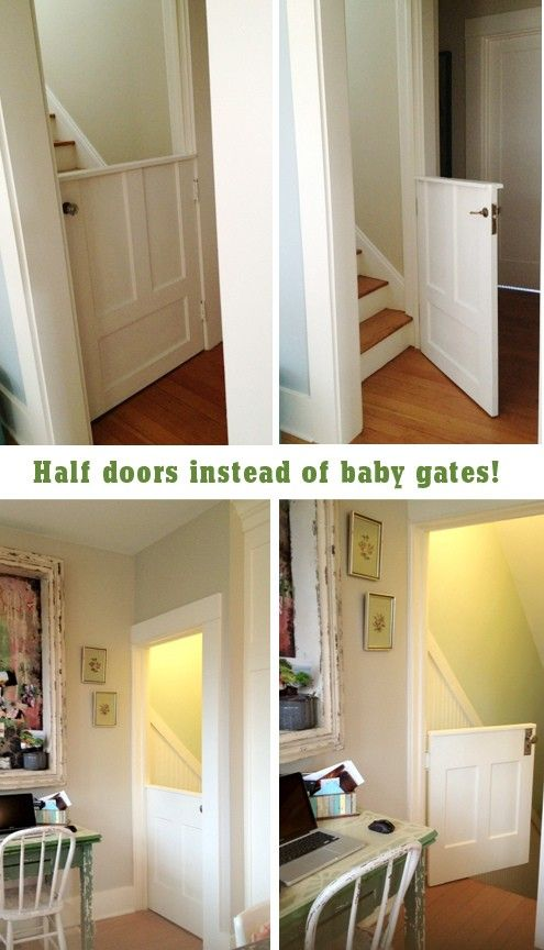 dutch door baby gate=using a door we found at a garage sale for $5. He cut the door in half, installed the first half at the bottom of the stairs and used the other half at the top of the stairs AMAZING IDEA! less wear and tear on the wall than pressure gates! cut it higher to limit access as baby grows! (or dogs jumping over!)