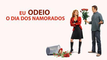 Confira Eu Odeio O Dia Dos Namorados Na Netflix Filmes Dia