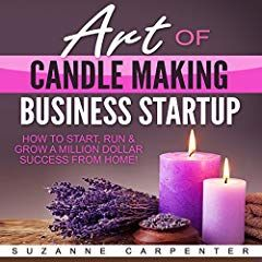Art of Candle Making Business Startup #candlemakingbusiness