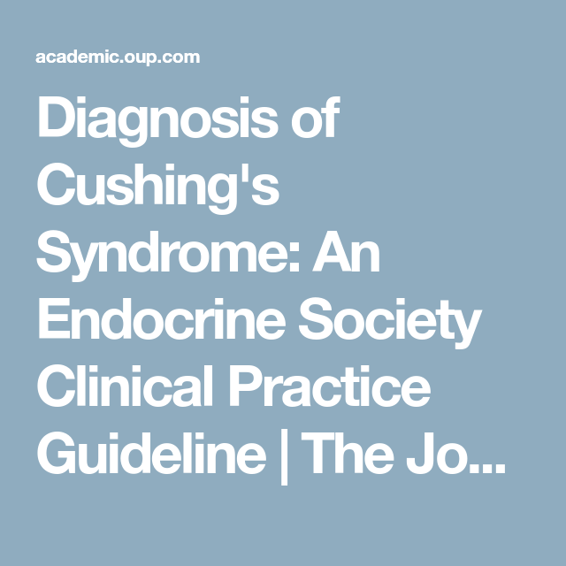 Diagnosis Of Cushing S Syndrome An Endocrine Society Clinical Practice Guideline Cushings Syndrome Endocrine Diagnosis