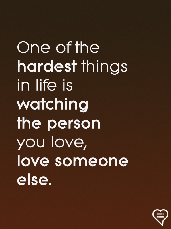 Watching Someone You Love Love Someone Else Quotes : watching, someone, quotes, Hardest, Things, Watching, Person, Love....., Relationship, Quotes,, Quotes