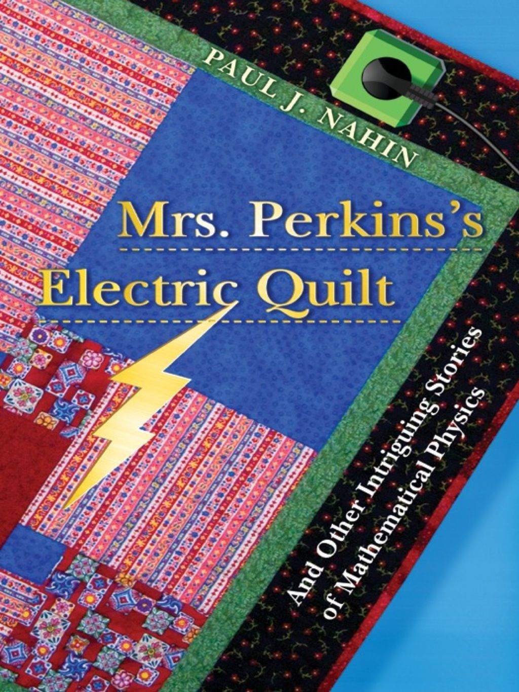 Mrs. Perkins's Electric Quilt (eBook) Physics books