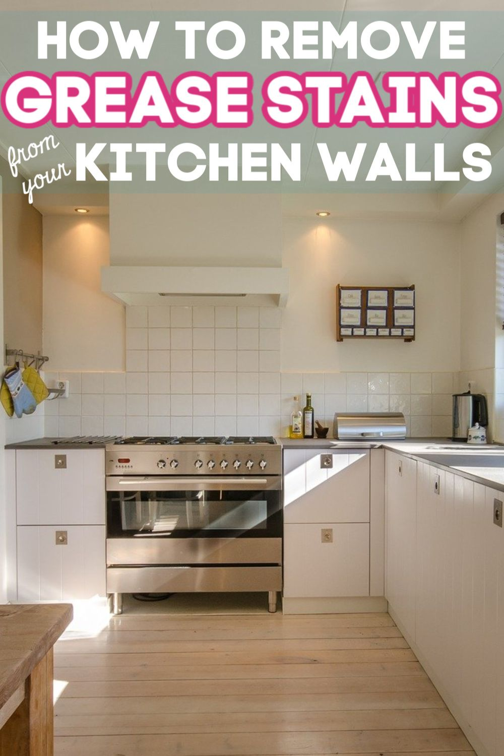 How To Clean Grease Off Walls In 2020 Remove Grease Stain Grease Stains Kitchen Wall
