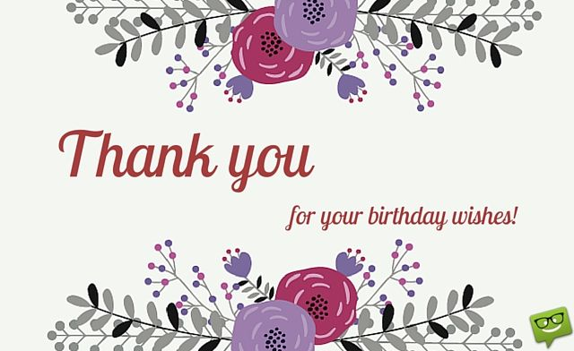 Thank You For Your Birthday Wishes For Being There Birthday