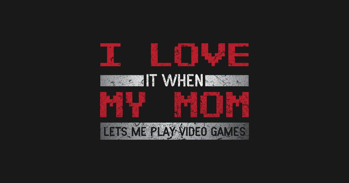 I LOVE IT WHEN MY MOM LETS ME PLAY VIDEO GAMES #Gamer #Pubg #Cod #PcMasterRace #…