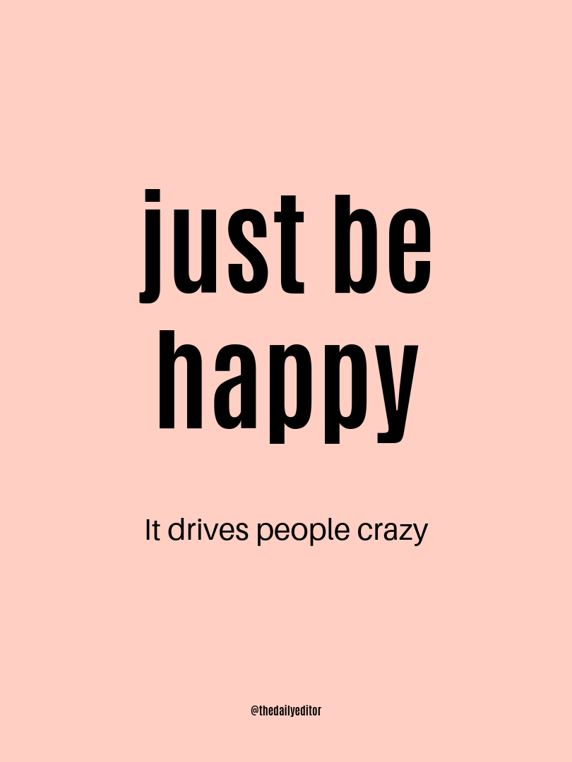 Be Happy Inpirational Quotes Just Be Happy Crazy Quotes