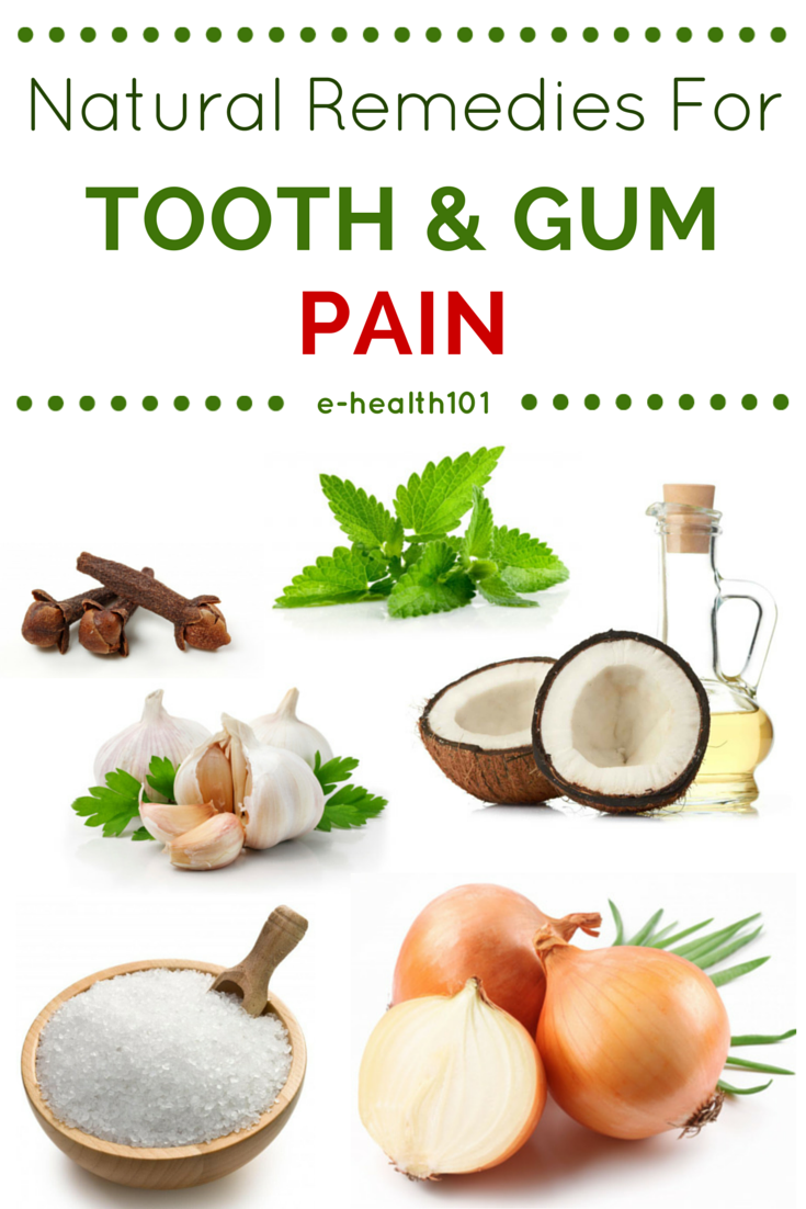 Natural Remedies For Tooth And Gum Pain  Try any one or a cocktail