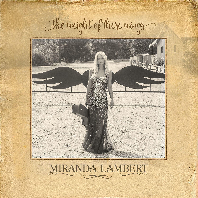 Miranda lambert releases weight of these wings album artwork miranda lambert releases weight of these wings album artwork hexwebz Gallery