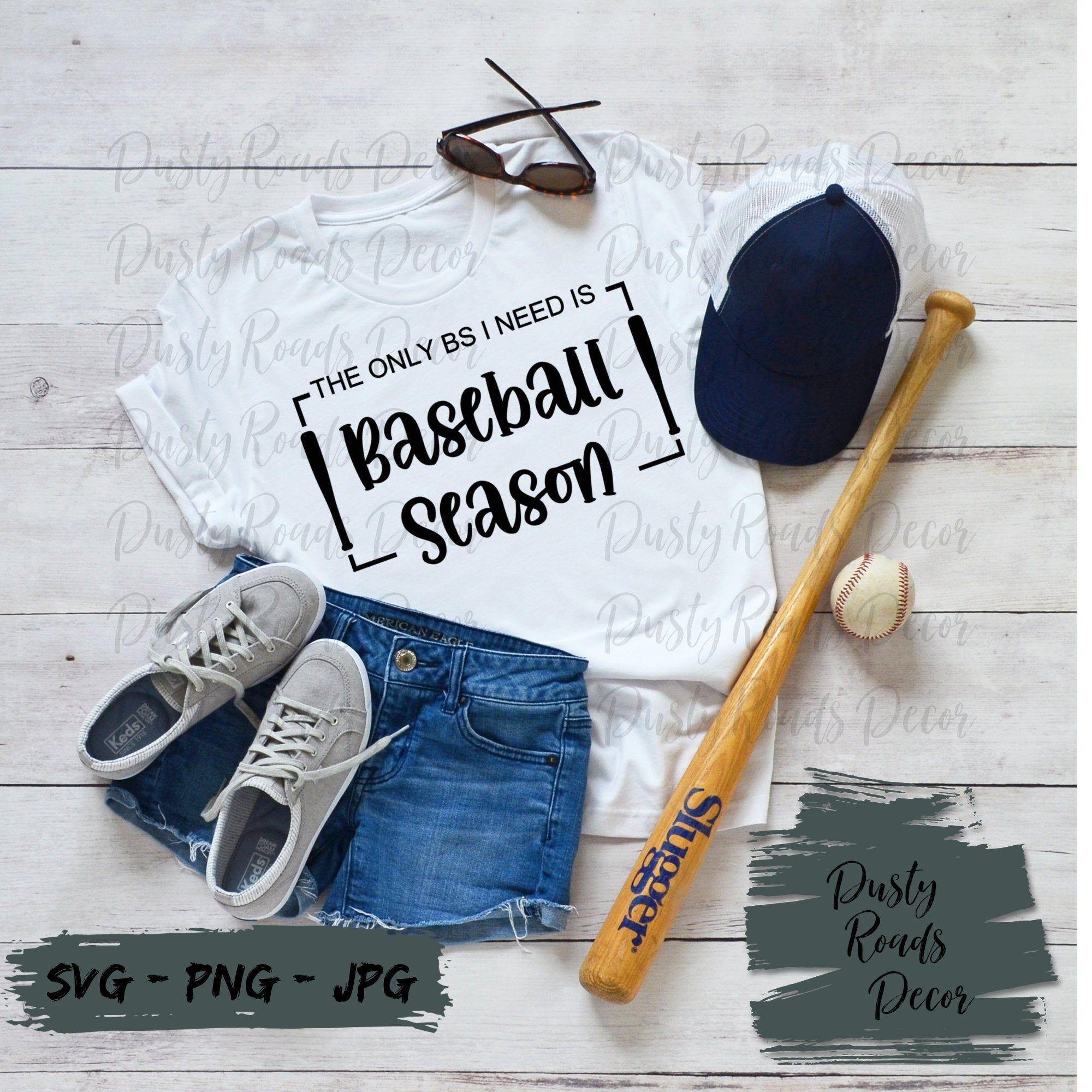 Sublimation Design PNG File Digital Download The only BS I need is baseball season Digital Design