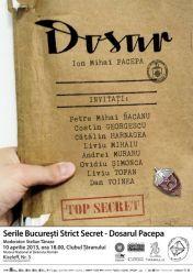 Serile Bucuresti - Strict Secret, Dosarul Pacepa, 10 aprilie 2013 la Muzeul National al Taranului Roman