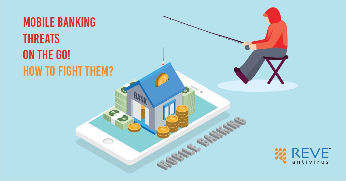 Mobile Banking Threats On The Go! How To Fight Them