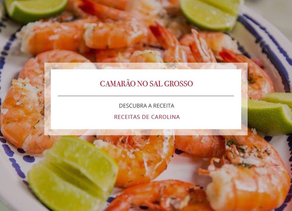 Camarão preparado no sal grosso, por Receitas de Carolina