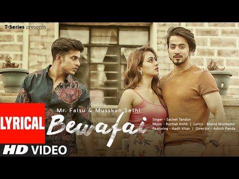 Lyrical Bewafai Rochak Kohli Feat Sachet Tandon Manoj M Mr Faisu Musskan S Aadil K Youtube In 2020 Songs Lyrics Top Comedies