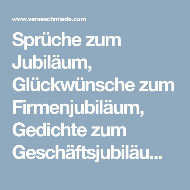 Spruche Zum Jubilaum Gluckwunsche Zum Firmenjubilaum Gedichte Zum Geschaftsjubilaum Verse Gluckwunsche Zum Firmenjubilaum Spruche Zum Firmenjubilaum Spruche
