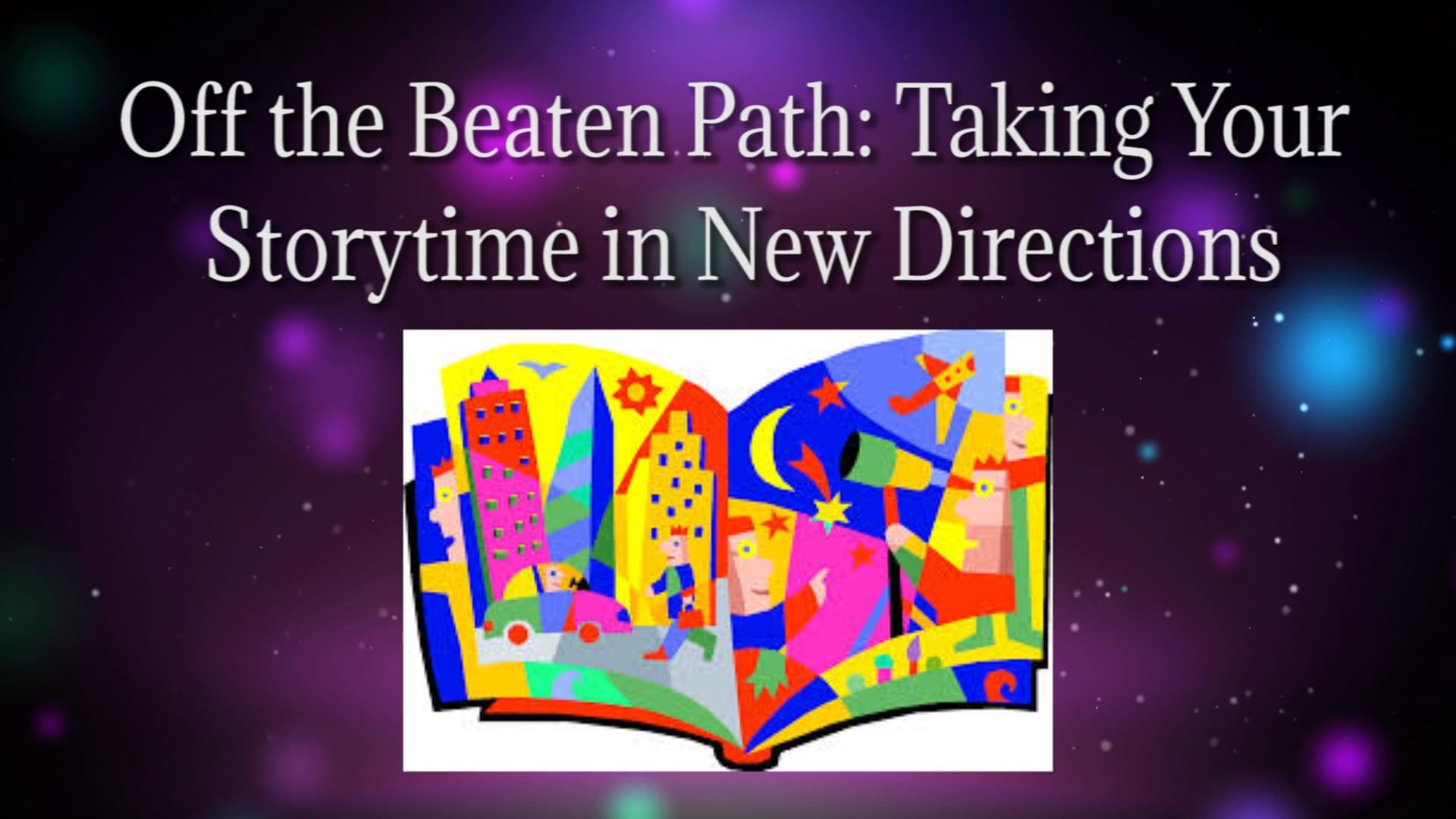Off the Beaten Path: Taking Your Storytime in New Directions