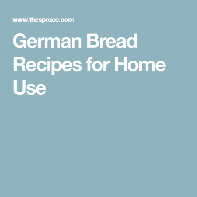 10 Delicious German Bread Recipes For Your Home Oven