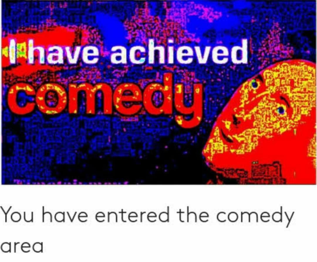 I have achieved comedy Meme template, Comedy, Achievement
