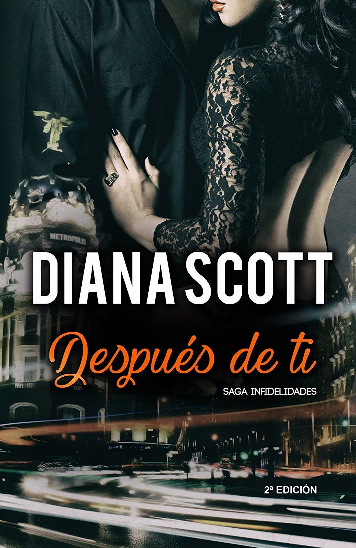Después de Ti: + de 30.000 lectores han disfrutado de una Saga cargada de  acción, romance y erotismo. (Saga Infidelidades nº 1)