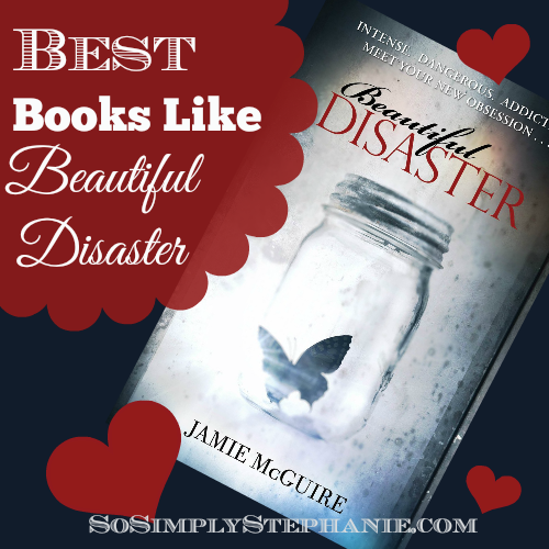 Top  Books Like Beautiful Disaster by Jamie McGuire  If you fell in love with Travis, you will love these awesome books like Beautiful Disaster!
