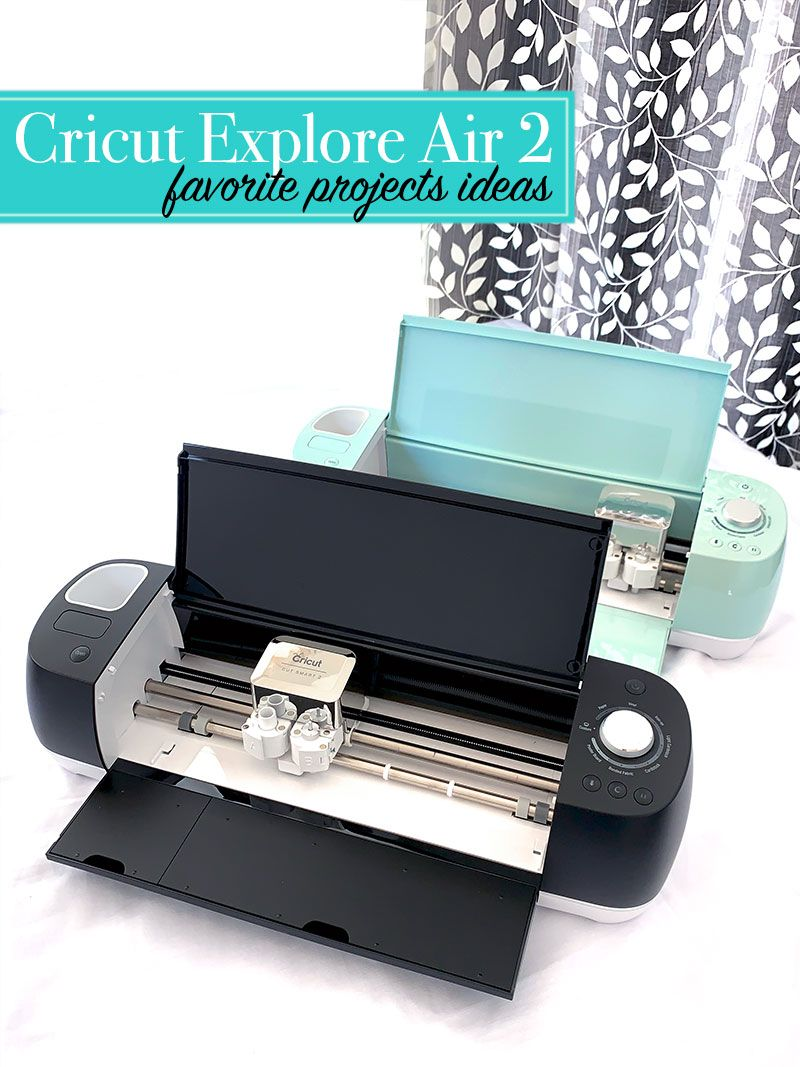 10 Fun Projects To Make With Your Cricut Explore Air 2 In 2020 Cricut Explore Air Cricut Explore Cricut