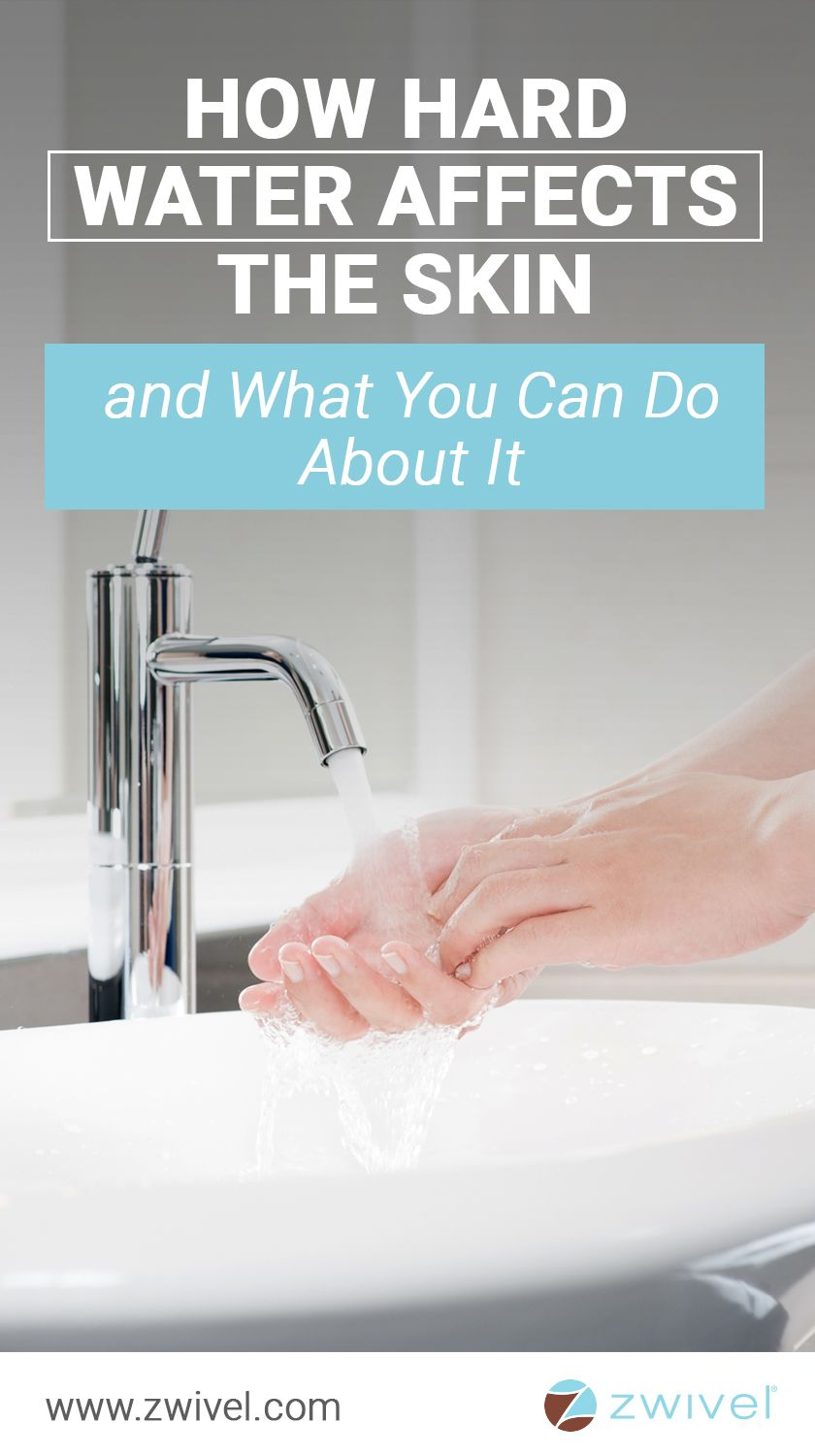 How Hard Water Affects The Skin And What You Can Do About It Hard Water Hair Hard Water Skin Treatment Diy