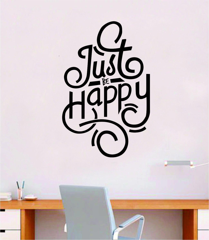 Just Be Happy Wall Decal Sticker Bedroom Room Art Vinyl Inspirational Teen Kids Baby Nursery Girls School Good Vibes - gold