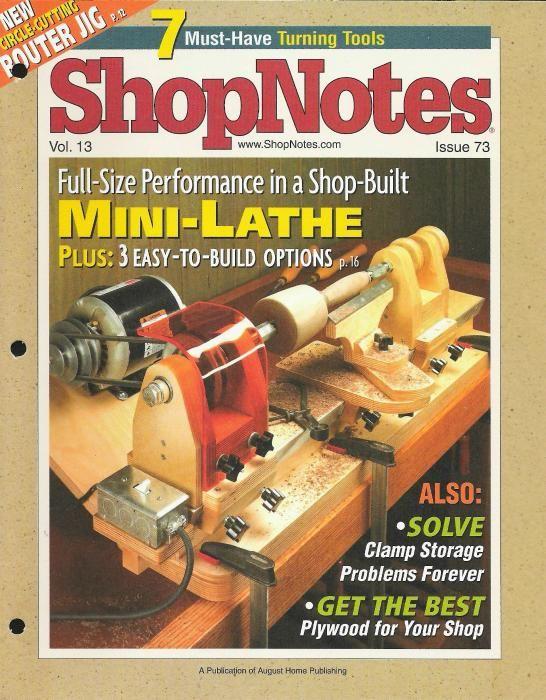 Arquivo ShopNotes_73 - Mini Lathe.pdf enviado por Wanderson no curso de Engenharia Mecânica na PUC Minas. Sobre: Revista ShopNotes com idéia para construção de mini torno de madeira.