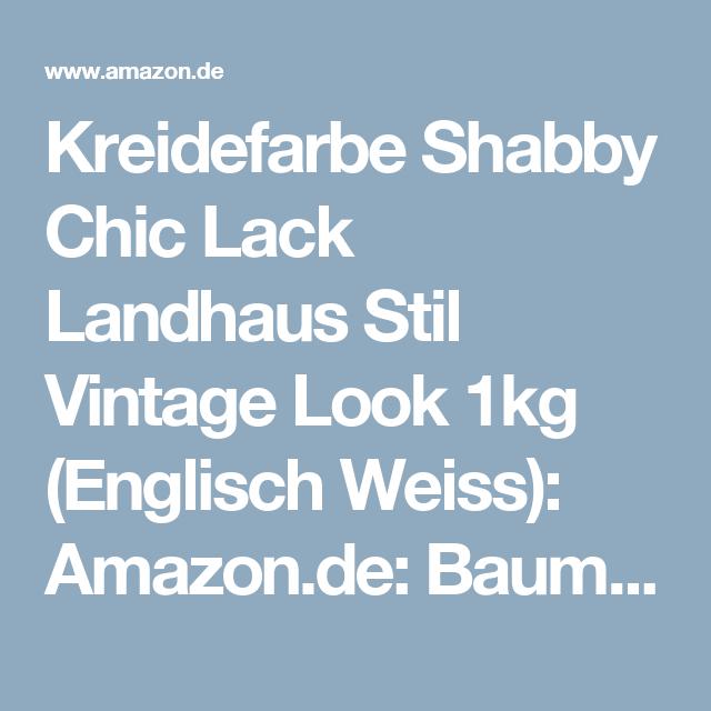 Kreidefarbe Shabby Chic Lack Landhaus Stil Vintage Look 1kg (Englisch  Weiss): Amazon.