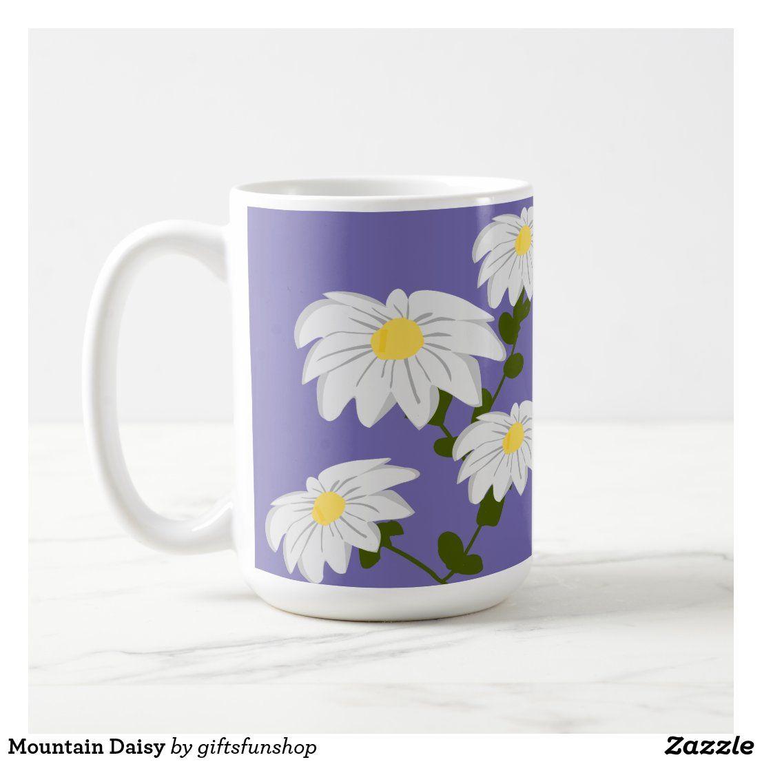 Mountain Daisy Coffee Mug Zazzle Com In 2020 Mug Decorating Mugs Coffee Mugs