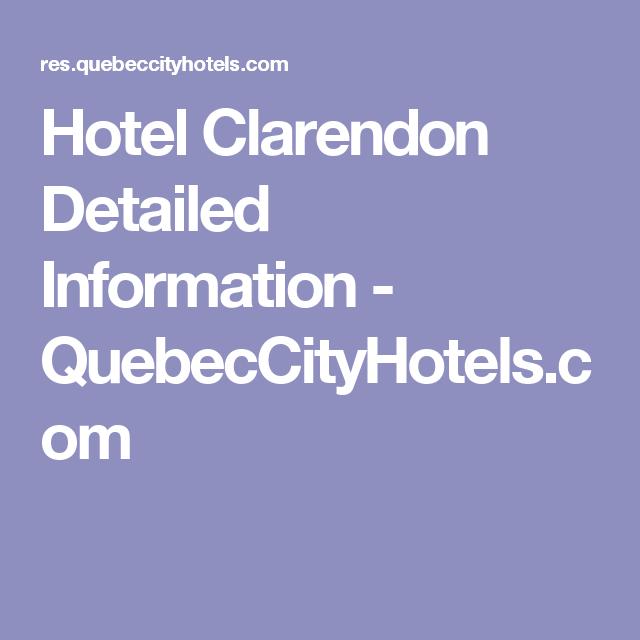 Hotel Clarendon Detailed Information - QuebecCityHotels.com