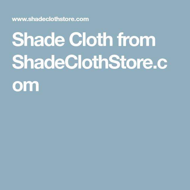 Shade Cloth From Shadeclothstore Com Shade Cloth Greenhouse