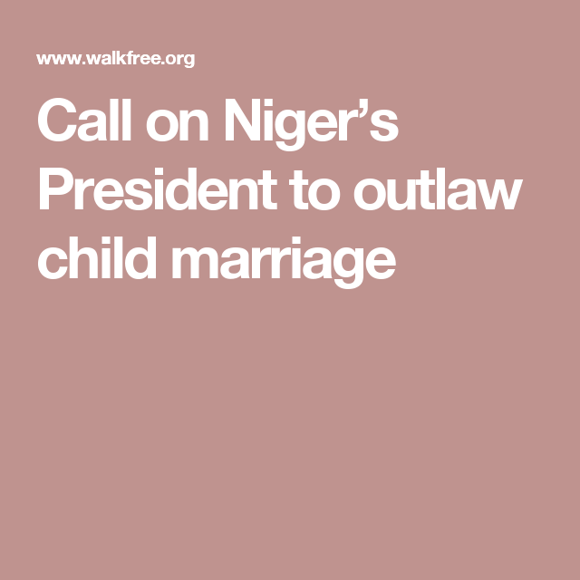 Call on Niger's President to outlaw child marriage
