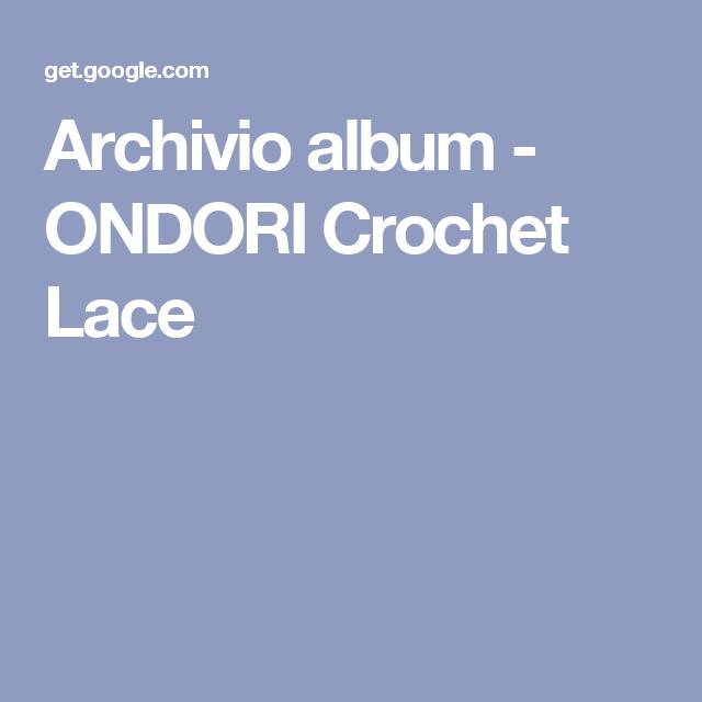 Archivio album - ONDORI Crochet Lace