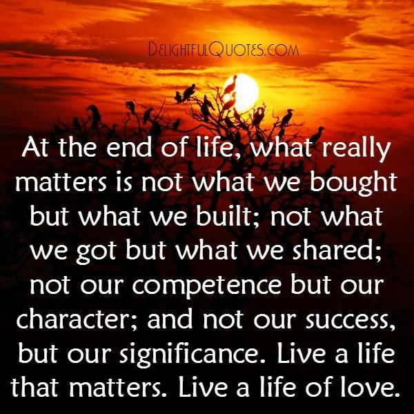 What Really Matters In Life Quotes Alluring At The End Of Life What Really Matters  Inspire  Pinterest